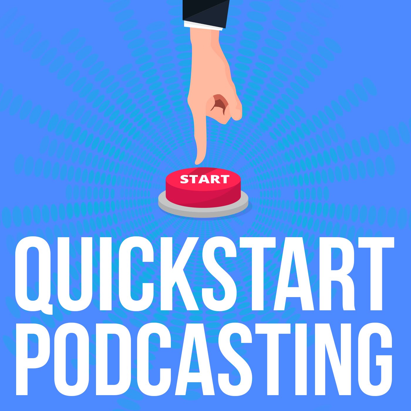 Quick Start Podcasting