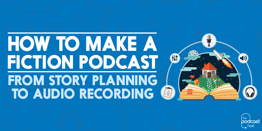 How-to-Make-a-Fiction-Podcast-post