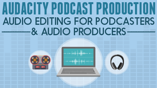 Audacity Podcast Production