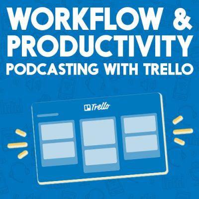 Podcasting_With_Trello