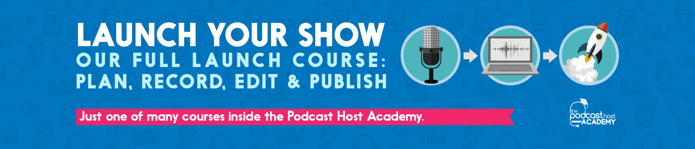 Podcast Launch Course series