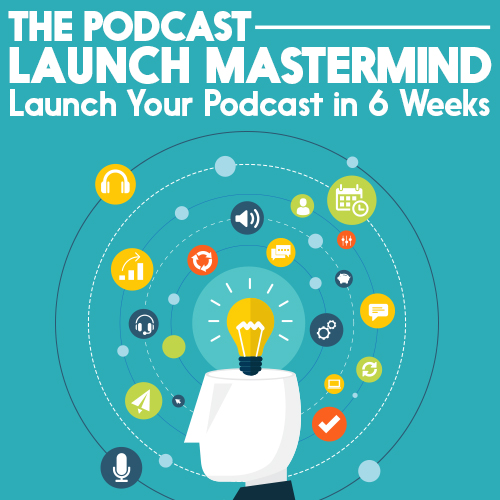 the podcast launch mastermind