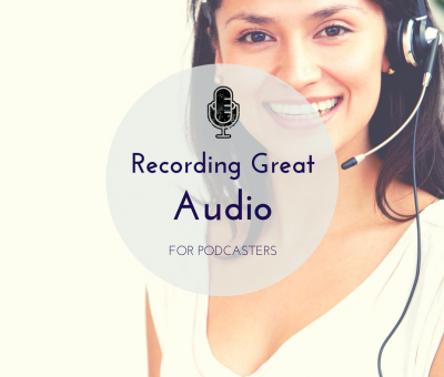 Recording audio for podcasters