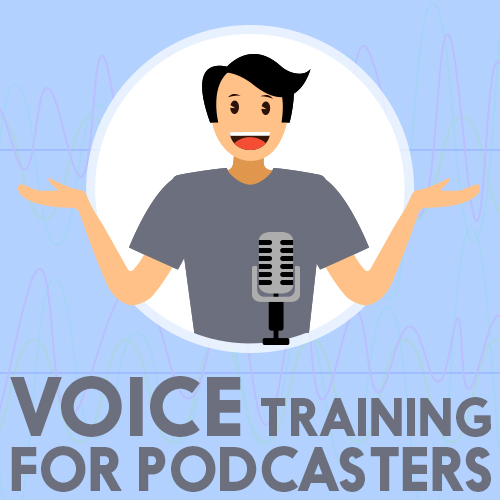 Voice training for podcasters