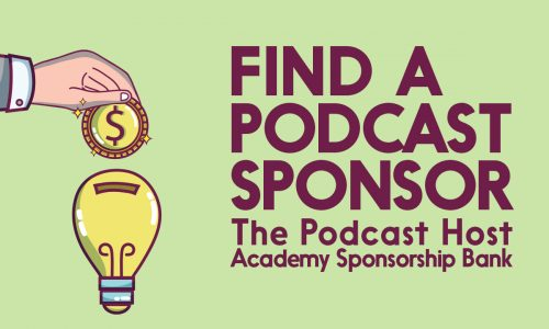 find a podcast sponsor