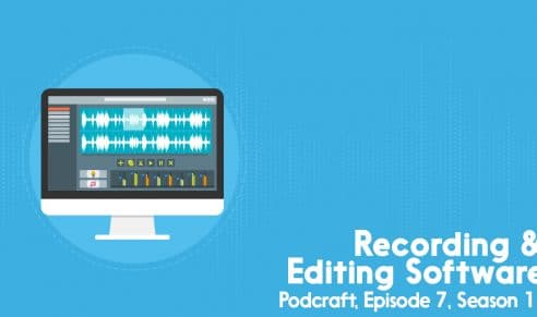 Recording & Editing Software - Podcraft