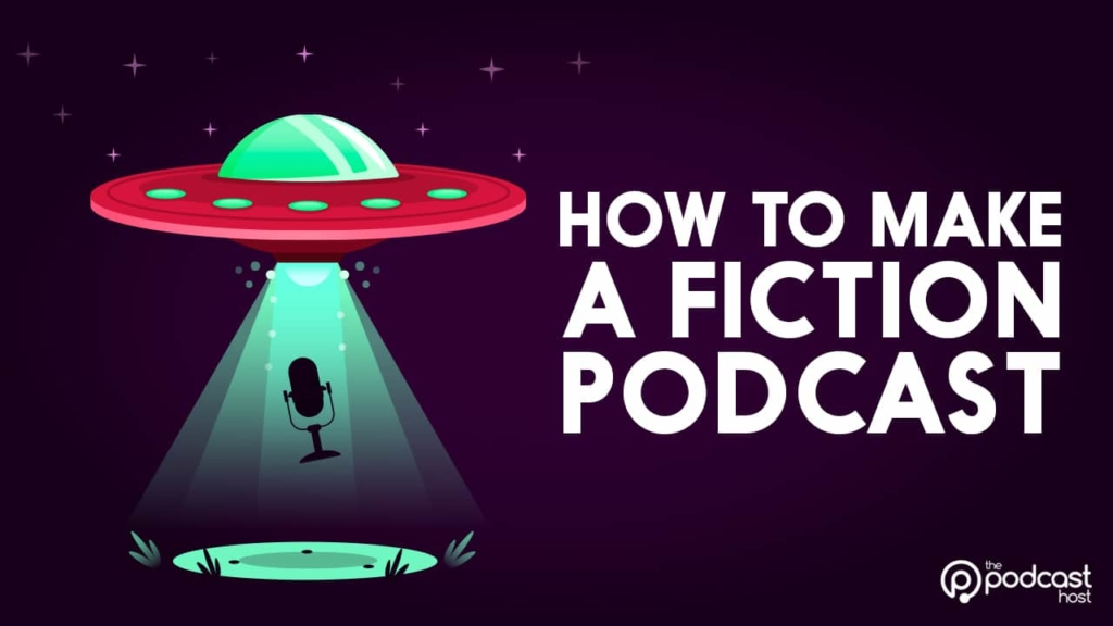 making a fiction podcast