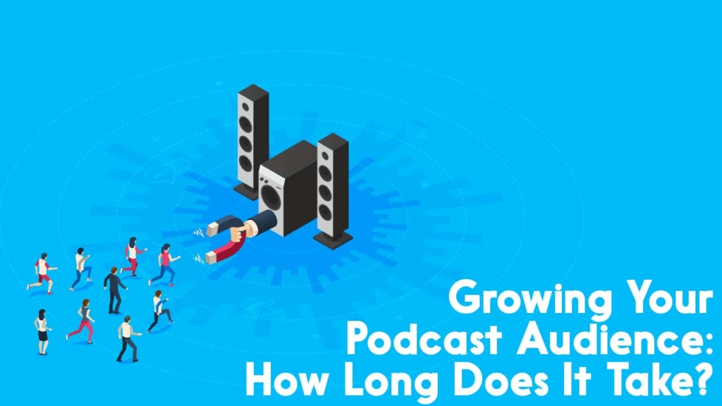 how long to grow an audience