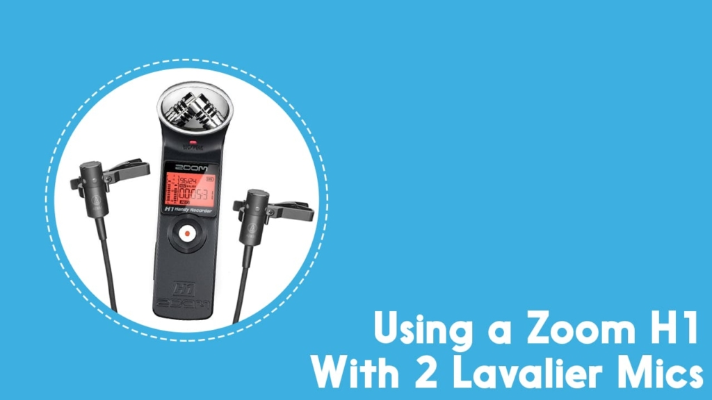 zoom h1 with 2 lavalier mics