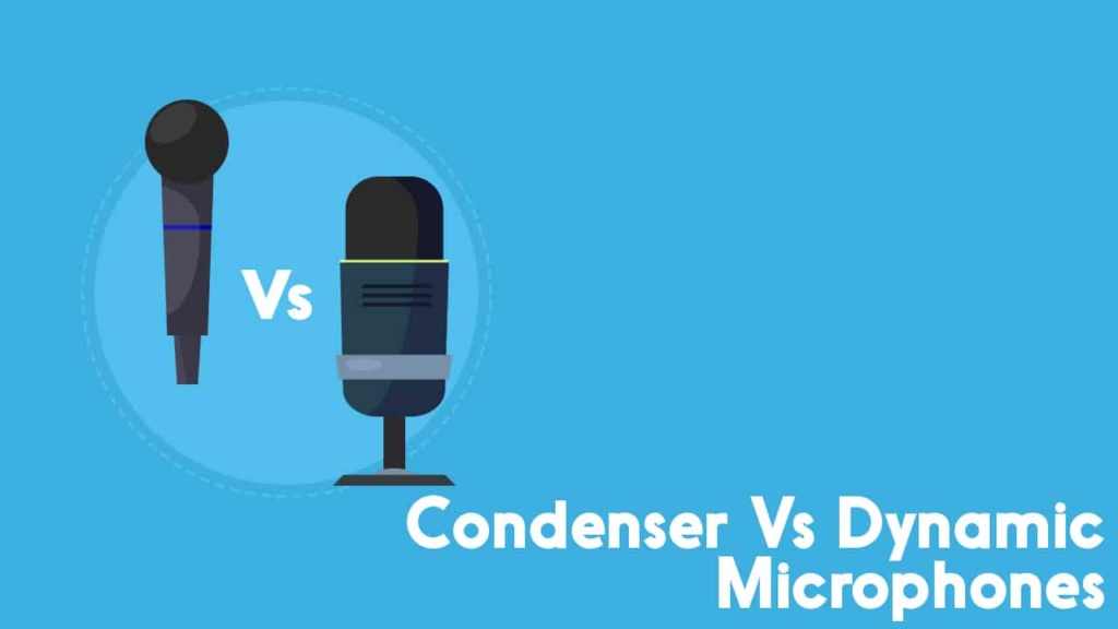 condenser vs dynamic microphones