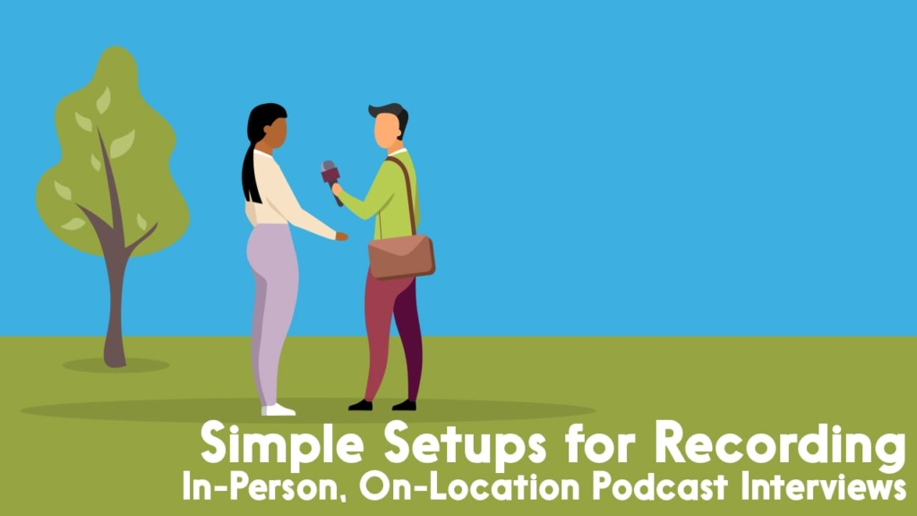 simple setups for recording in-person