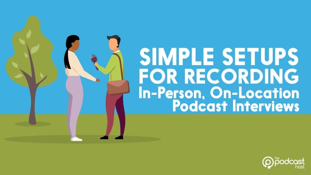 recording in-person: simple setups