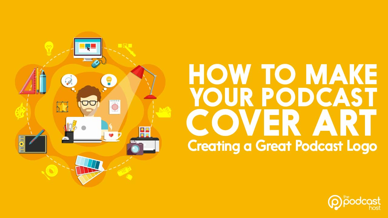How To Make Great Podcast Cover Art Aka Your Podcast Logo