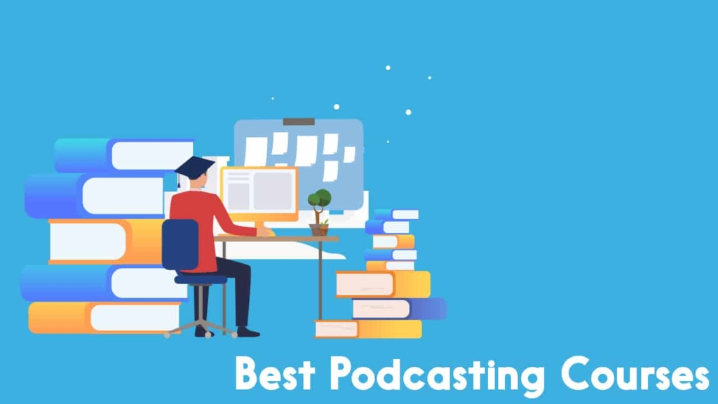 Best Podcasting Courses