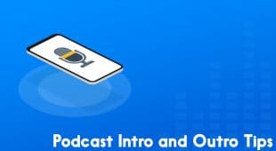 Podcast intro and outro tips