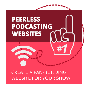 Peerless Podcasting Websites