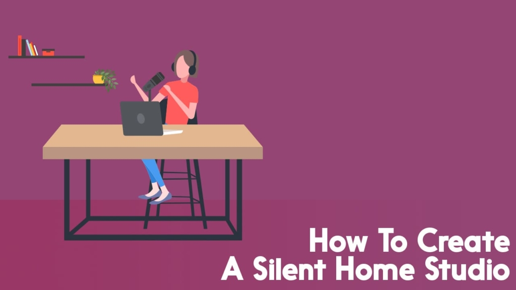 How To Create A Silent Home Studio