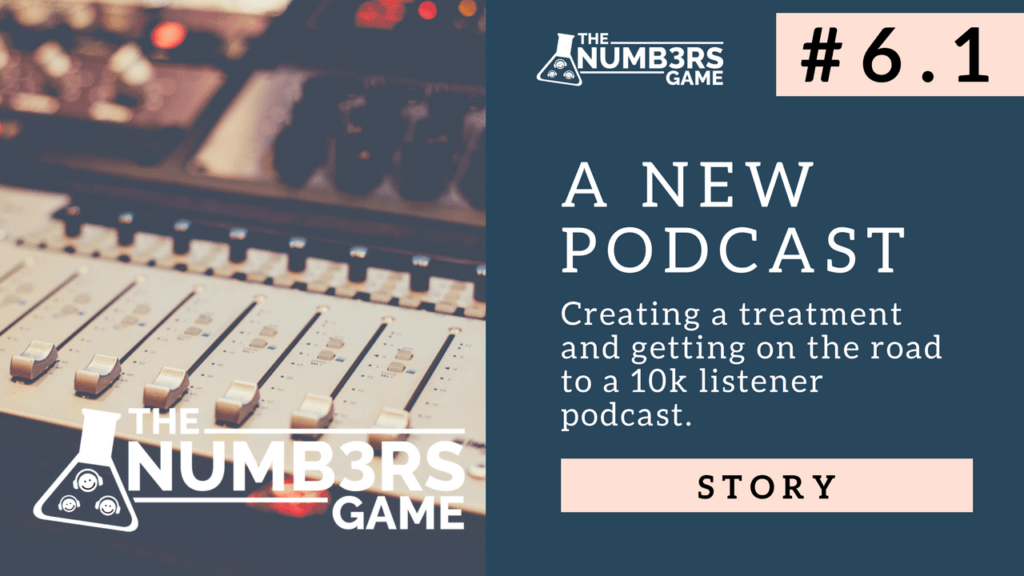 The Numbers Game Episode 6: Designing new hit podcasts