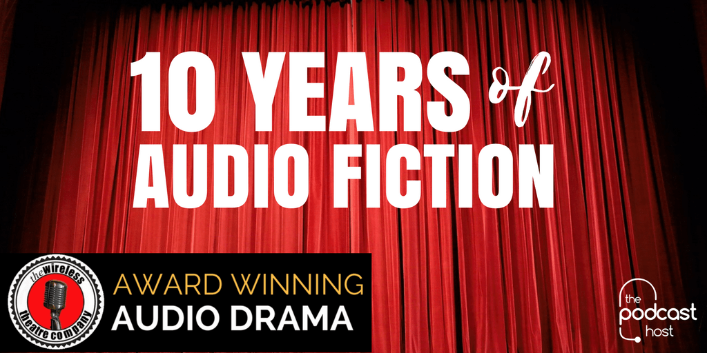 10 Years of Audio Fiction | The Wireless Theatre Company
