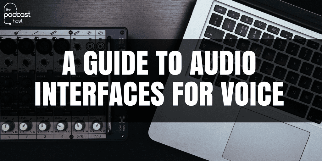 A Guide to Audio Interfaces for Voice