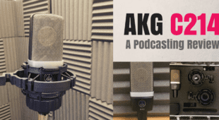 AKG C214- a podcasting review