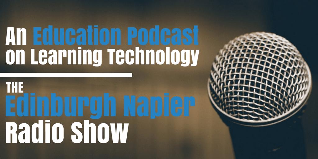 An Education Podcast on Learning Technology - The Edinburg Napier Radio Show