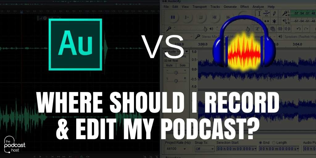 Audacity Vs Adobe Audition CC | Where Should I Record & Edit My Podcast?