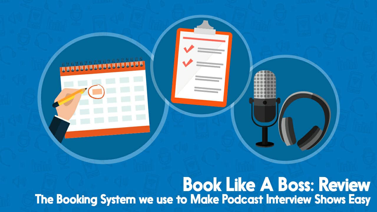 The Podcast Interview Booking Tool You Need: Book Like a Boss Review