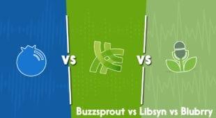 Buzzsprout vs Libsyn vs Blubrry podcast hosting showdown