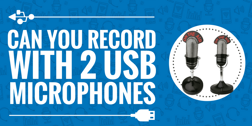 can you record with 2 usb microphones