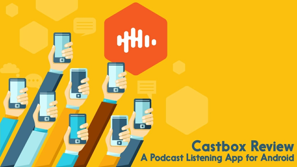 Castbox: A Podcast Listening App For Android