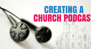 Creating a Church Podcast