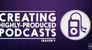 Creating_Highly-Produced_Podcasts