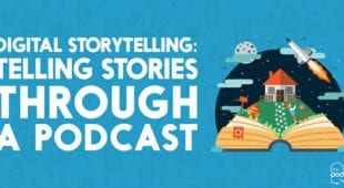 Telling stories through a podcast