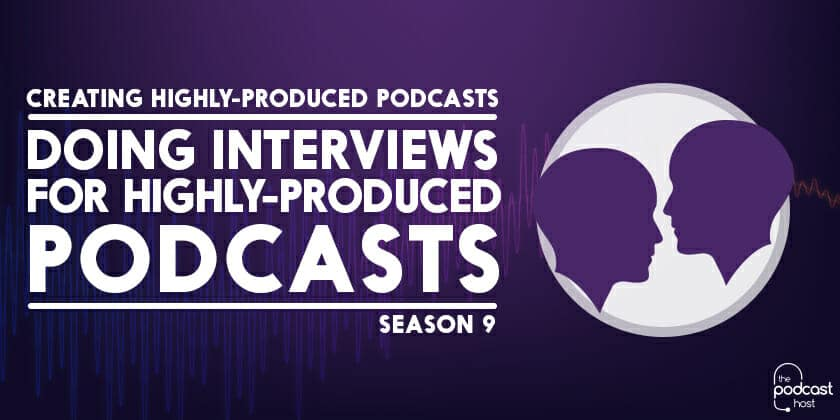 Doing-Interviews-for-Highly-Produced-Podcasts