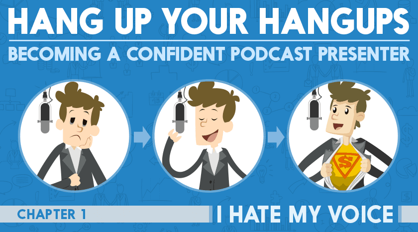 Episode 1 – I hate my voice