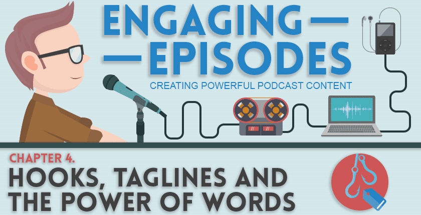 Hooks, Taglines and the power of words | Engaging Episodes #4