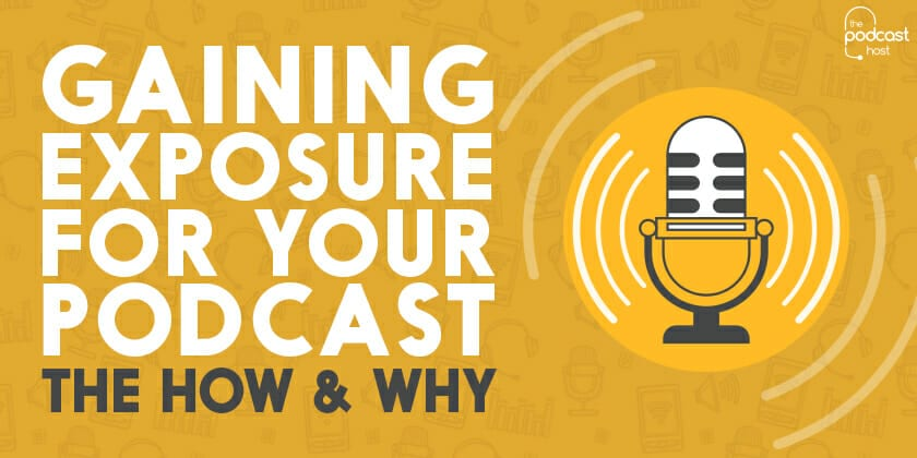 Gaining Exposure for your Podcast