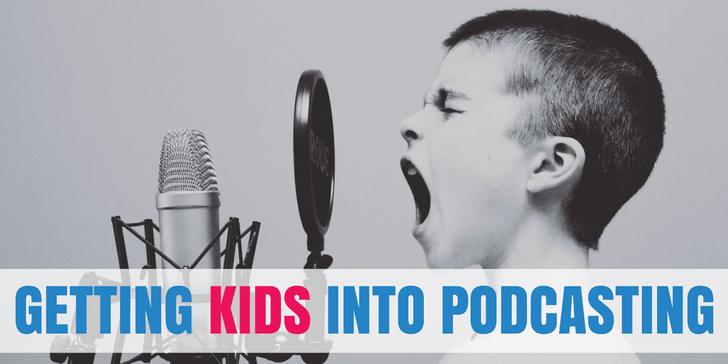 Getting Kids into Podcasting