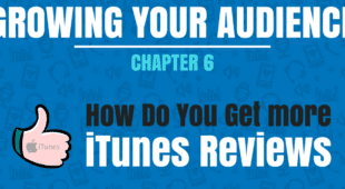 growing-your-audience-chapter-6-how-do-you-get-more-itunes-reviews