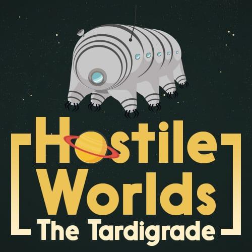 Hostile Worlds Tardigrade