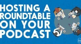 Hosting_a_Roundtable_on_your_Podcast
