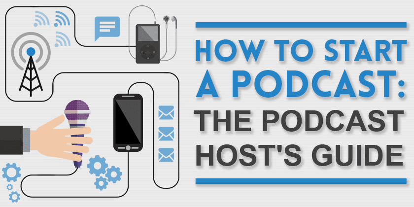How To Start A Podcast The Podcast Host's Guide