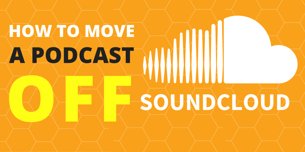 How to Move a Podcast off Soundcloud