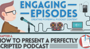 How to Present a Perfectly Scripted Podcast