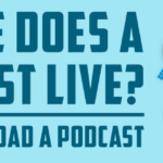 How to Upload a Podcast OR Where Does a Podcast Live!