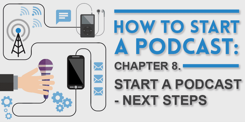 How to Start a Podcast: Start A Podcast: Next Steps
