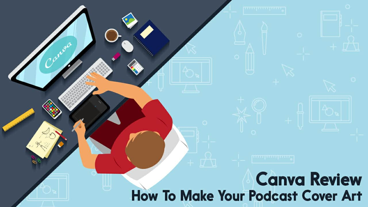 How To Make Your Podcast Cover Art Using Canva