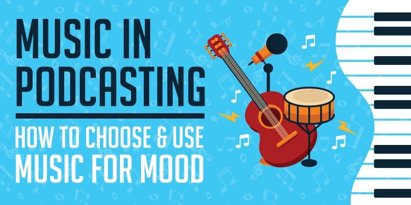 How to Choose & Use Music for Mood | Music In Podcasting #1