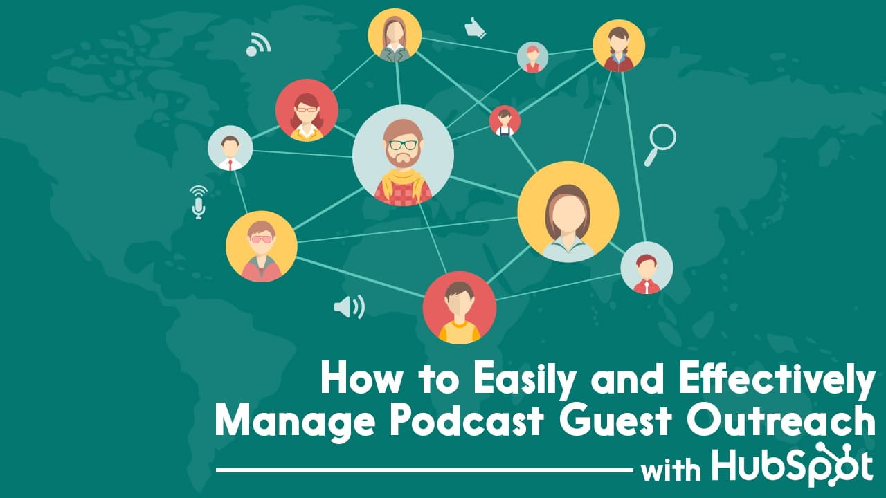 How to Easily and Effectively Manage Podcast Guest Outreach
